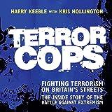 Terror Cops: Fighting Terrorism on Britain's Streets
