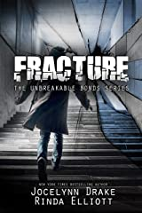Fracture (Unbreakable Bonds Series Book 6) Kindle Edition