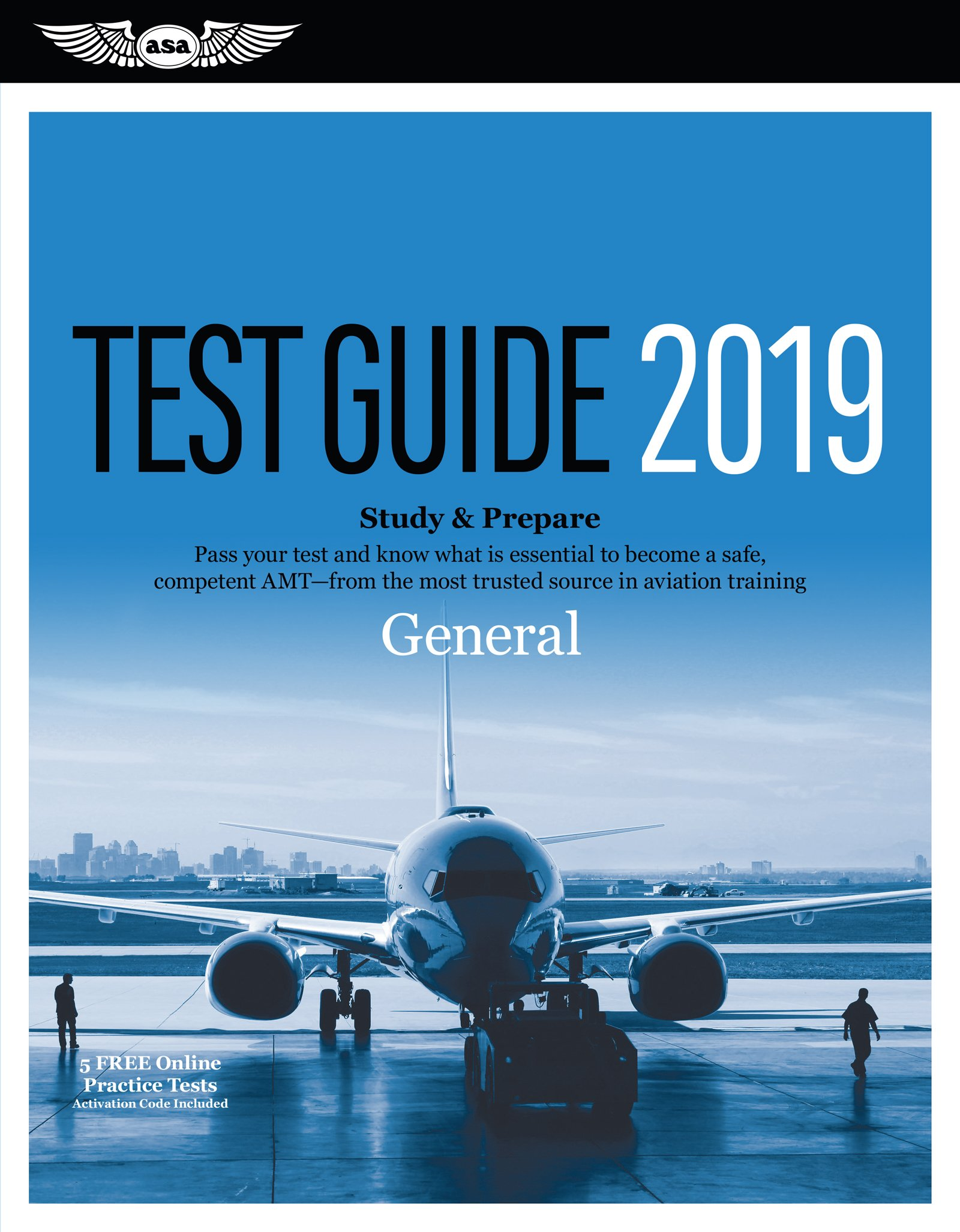 General Test Guide 2019: Pass your test and know what is essential to become a safe, competent AMT from the most trusted source in aviation training (Fast-Track Test Guides)