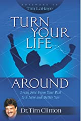 Turn Your Life Around: Break Free from Your Past to a New and Better You Kindle Edition