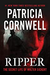 Ripper: The Secret Life of Walter Sickert [Kindle in Motion] Kindle Edition