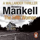 The Fifth Woman: An Inspector Wallander Mystery