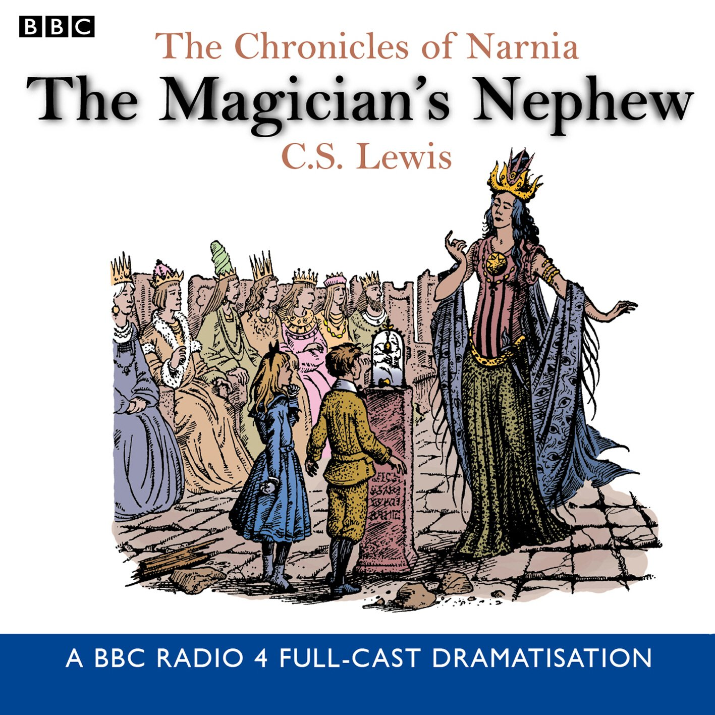 The Chronicles Of Narnia  The Magician's Nephew  BBC Radio Collection  Chronicles Of Narnia