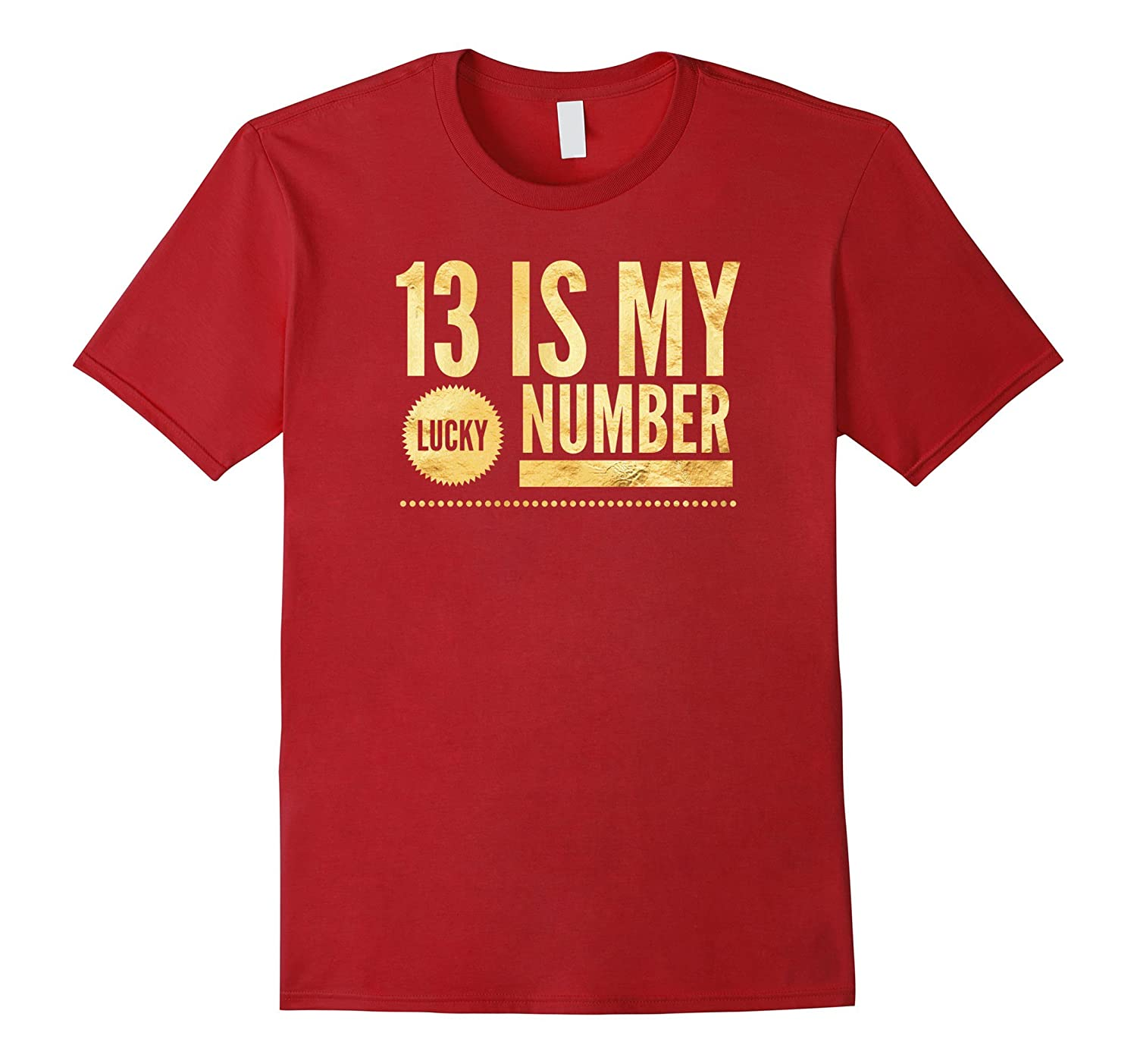 13 Is My Lucky Number T Shirt-PL