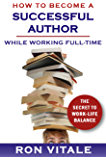 How to Become a Successful Author While Working Full-time: The Secret to Work-Life Balance