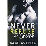 Never Refuse a Sheikh (Bad Boy Sheikhs Book 2)