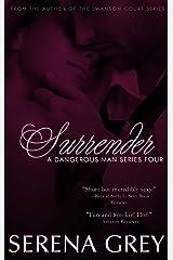 Surrender: A Dangerous Man #4 Kindle Edition
