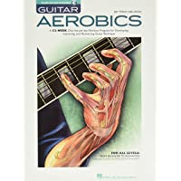 Guitar Aerobics: A 52-Week, One-lick-per-day Workout Program for Developing, Improving and Maintaining Guitar Technique…