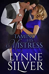 Taming His Mistress: A regency erotic romance