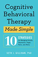 Cognitive Behavioral Therapy Made Simple: 10 Strategies for Managing Anxiety, Depression, Anger, Panic, and Worry Kindle Edition