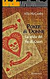 Poker di Donne. La sfida del Re di Cuori