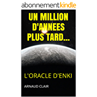 UN MILLION D'ANNEES PLUS TARD...: L'Oracle d'Enki