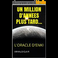 UN MILLION D'ANNEES PLUS TARD...: L'Oracle d'Enki