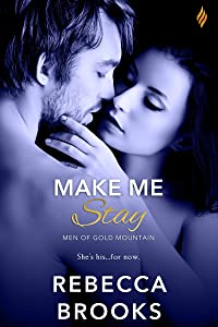 Make Me Stay (Men of Gold Mountain Book 1)