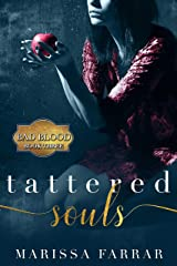 Tattered Souls: A Dark Romance (Bad Blood Book 3) Kindle Edition