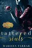 Tattered Souls: A Dark Romance (Bad Blood Book 3)