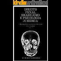 DIREITO PENAL BRASILEIRO E PSICOLOGIA JURÍDICA: UMA ANÁLISE SOBRE OS CASOS DE PSICOPATIA