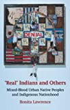 """Real"" Indians and Others: Mixed-Blood Urban Native Peoples and Indigenous Nationhood"