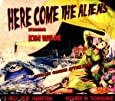 Here Come The Aliens