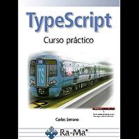 TypeScript: Curso Práctico (Spanish Edition)