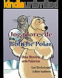 Jogadores de Boliche Polar: Uma História sem Palavras (Histórias sem Palavras Livro 1)