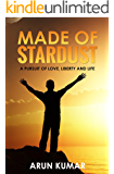 Made Of Stardust: A Pursuit of Love, Liberty and Life