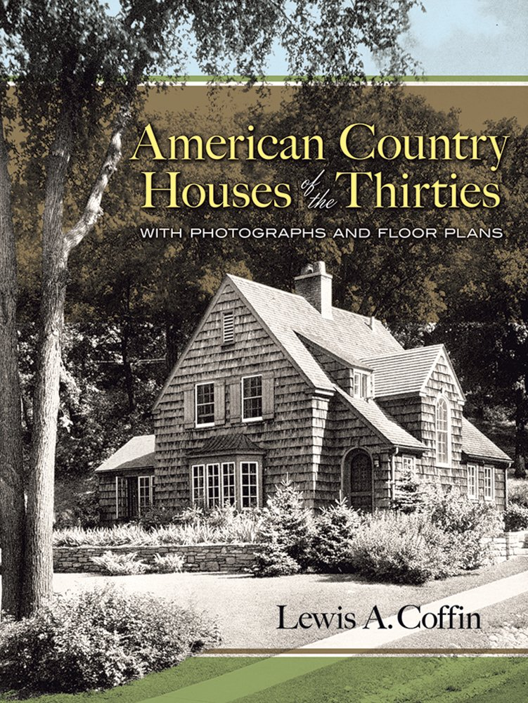 American Country Houses of the Thirties: With Photographs ... on