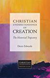 Christian Understandings of Creation: The Historical Trajectory