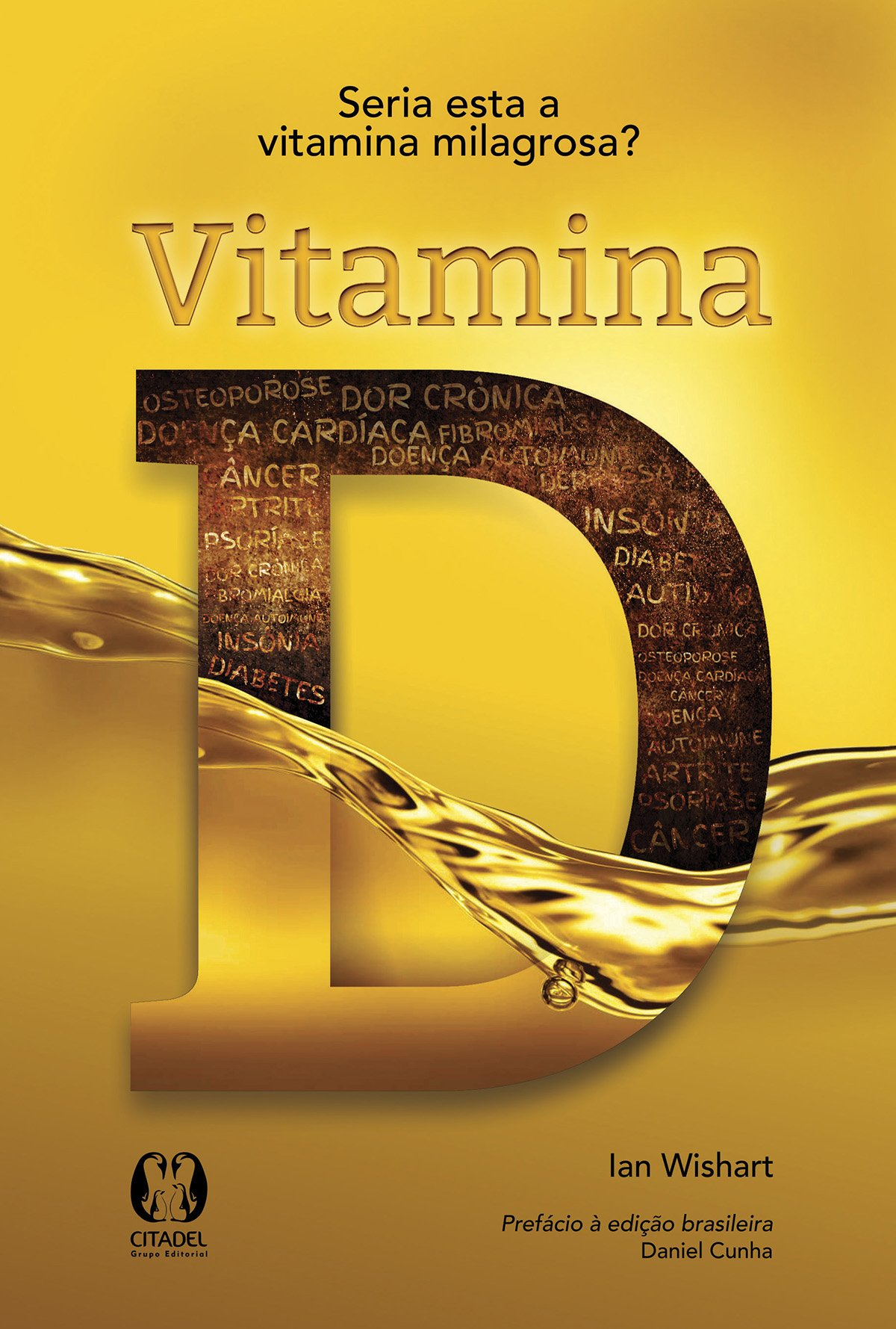 Vitamina D: Seria Esta a Vitamina Poderosa?: Ian Wishart: 9788568014172: Amazon.com: Books