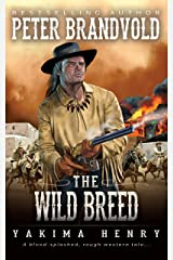 The Wild Breed: A Western Fiction Classic (Yakima Henry Book 3) Kindle Edition