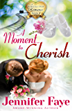 A Moment to Cherish: (A Whistle Stop Romance, book 4)