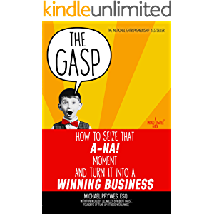 """The Gasp: How to Seize That """"A-Ha!"""" Moment and Turn It Into a Winning Business (A Proud Lawyer Guide)"""