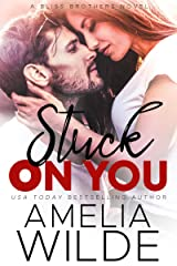 Stuck on You (Bliss Brothers Book 2) Kindle Edition