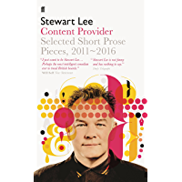 Content Provider: Selected Short Prose Pieces, 2011–2016 (English Edition)