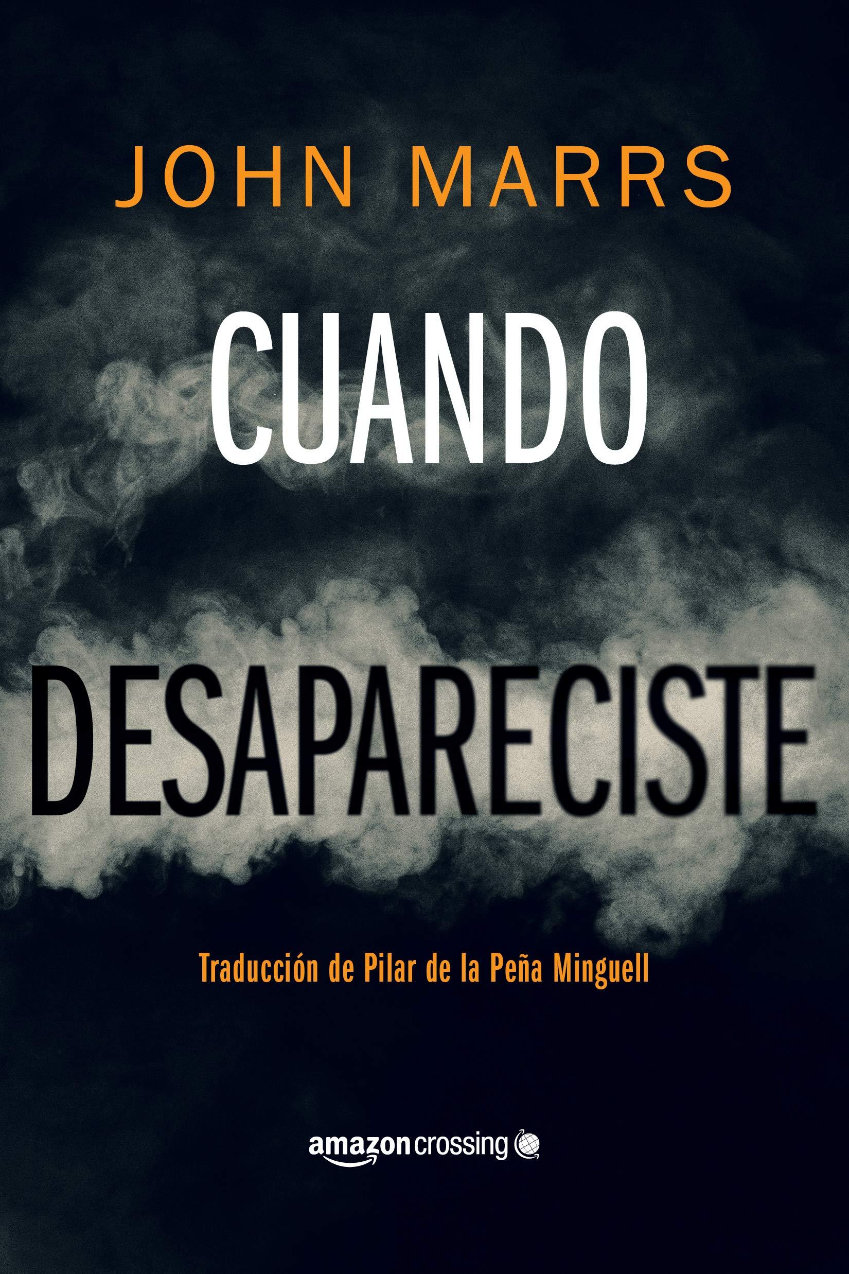 Cuando desapareciste (Spanish Edition): John Marrs, Pilar de la Peña Minguell: 9782919805716: Amazon.com: Books