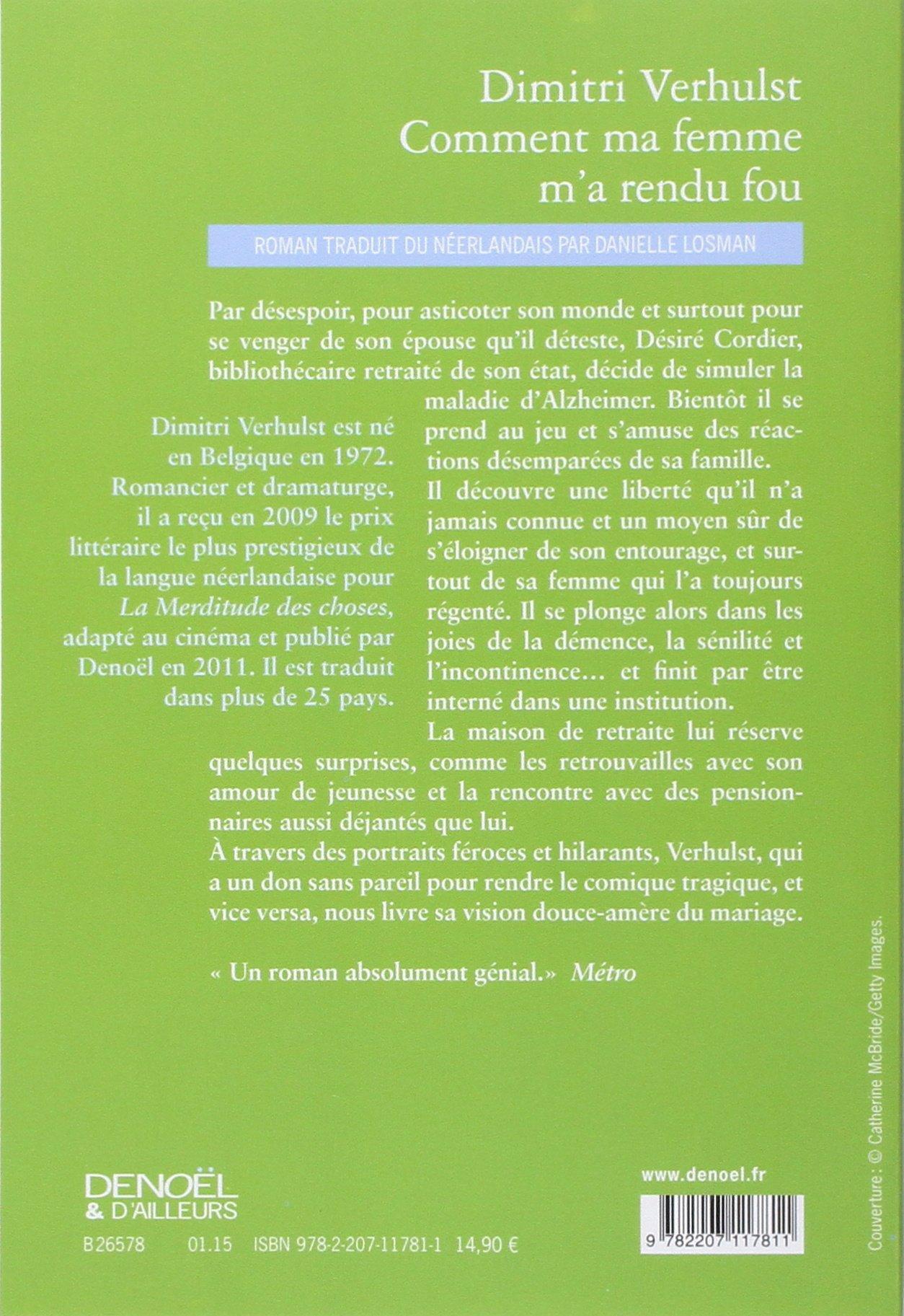Amazon Ment Ma Femme M'a Rendu Fou  Dimitri Verhulst, Danielle  Losman  Livres