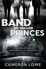 Band of Fallen Princes (Rankin Flats Supernatural Thrillers Book 5) Kindle Edition