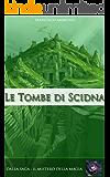 Il mistero della magia, le tombe di Scidna