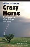 Crazy Horse, Third Edition: The Strange Man of the Oglalas, Third Edition (English Edition)