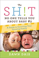 The Sh!t No One Tells You About Baby #2: A Guide To Surviving Your Growing Family Kindle Edition