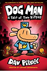 Dog Man 3: A Tale of Two Kitties from the Creator of Captain Underpants Hardcover
