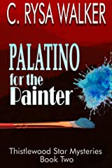 Palatino for the Painter: Thistlewood Star Mysteries #2 Kindle Edition