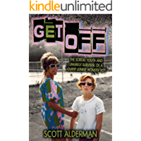 GET OFF: The Sordid Youth and Unlikely Survival of a Queer Junkie Wonder Boy book cover