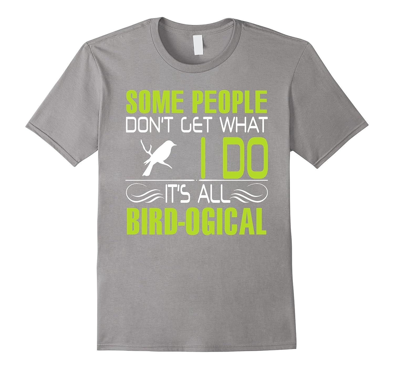 Bird shirt - It is all bird logic-CL