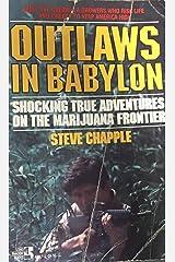 Outlaws in Babylon: Shocking True Adventures on the Marijuana Frontier Paperback