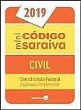 Minicódigo Civil e Constituição Federal - 25ª edição de 2019: Constituição Federal e Legislação Complementar