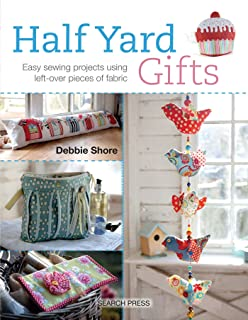Half Yard Gifts Easy Sewing Projects Using Leftover Pieces Of Fabric
