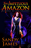 The Impetuous Amazon (Alliance of the Amazons)