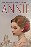 Annie: Historical Western Romance (The Brides of San Francisco Book 2)