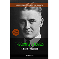 F. Scott Fitzgerald: The Complete Novels (The Greatest Writers of All Time Book 39)